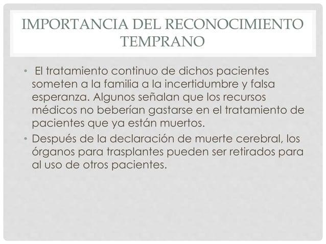 IMPORTANCIA DEL RECONOCIMIENTO  TEMPRANO  • El tratamiento continuo de dichos pacientes  someten a la familia a la incerti...