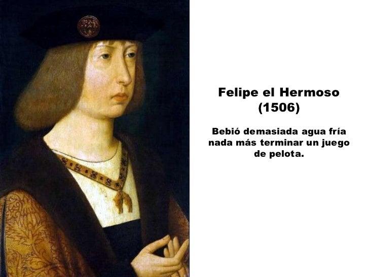 Maximiliano I de  Austria (1519)  La muerte le llegó alarchiduque y emperador,antecesor de Carlos I de  España, debido a u...