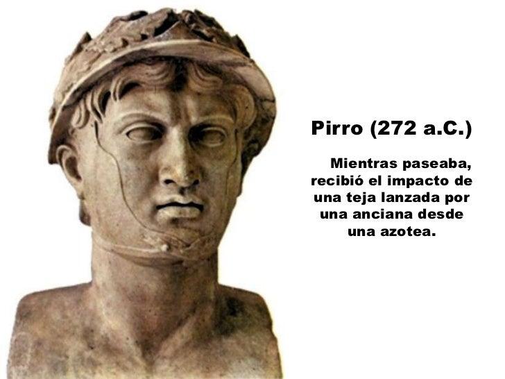 Arquímedes     (212 a.C.) Fue atravesado por la espada de un soldado  romano al que habíaincrepado por pisar los dibujos c...
