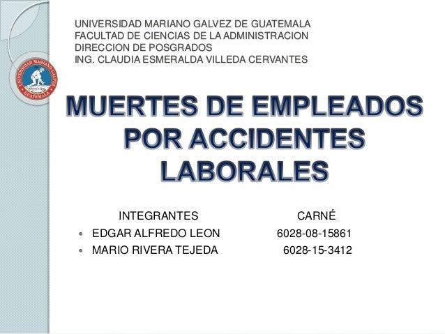 UNIVERSIDAD MARIANO GALVEZ DE GUATEMALA FACULTAD DE CIENCIAS DE LA ADMINISTRACION DIRECCION DE POSGRADOS ING. CLAUDIA ESME...