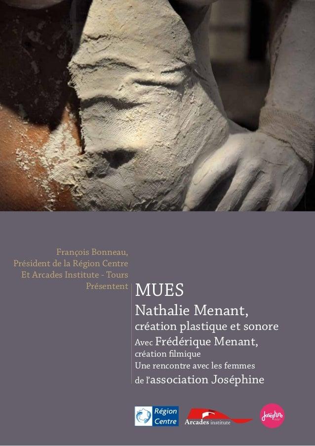 MUES  Nathalie Menant,  création plastique et sonore  Avec Frédérique Menant,  création filmique  Une rencontre avec les f...