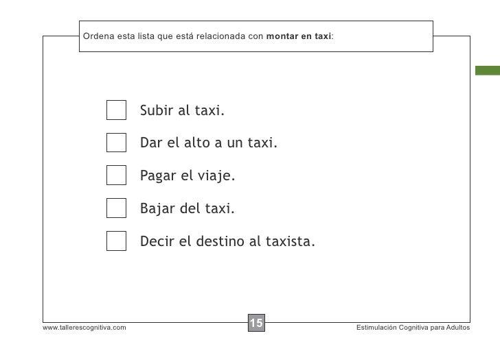 Ordena esta lista que está            Escribir las instrucciones... relacionada con montar en taxi:                       ...