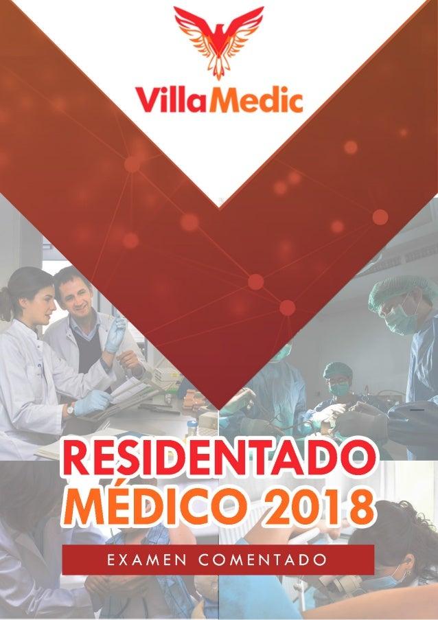 SERIE RESIDENTADO MÉDICO RESOLUCIÓN DEL EXAMEN 2018 Primera edición Academia Villamedic Group S.A.C.