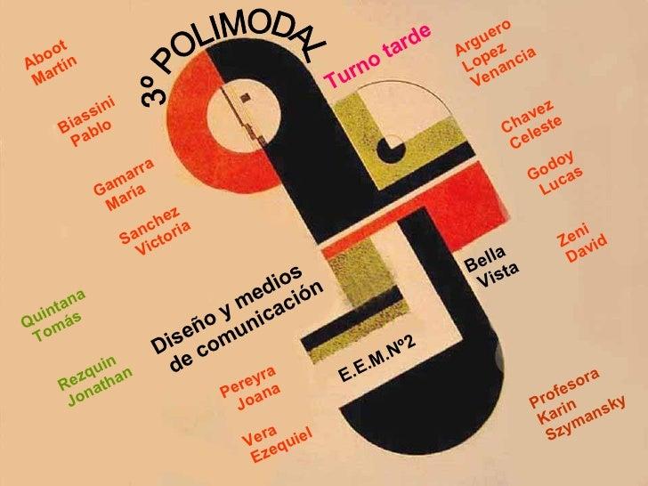3º POLIMODAL E.E.M.Nº2 Diseño y medios de comunicación Arguero  Lopez  Venancia Chavez  Celeste Godoy Lucas Zeni David Per...