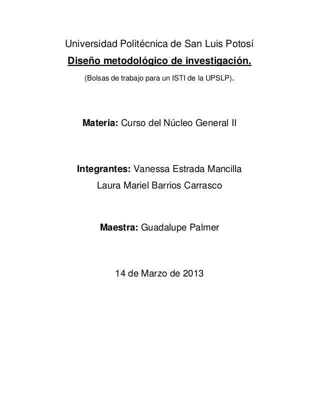 Universidad Politécnica de San Luis PotosíDiseño metodológico de investigación.    (Bolsas de trabajo para un ISTI de la U...