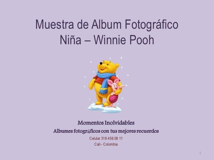 Muestra de Album Fotográfico    Niña – Winnie Pooh             Momentos Inolvidables   Albumes fotográficos con tus mejore...