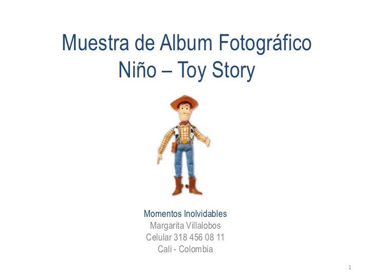 Muestra de Album Fotográfico      Niño – Toy Story        Momentos Inolvidables        Celular 318 456 08 11           Cal...