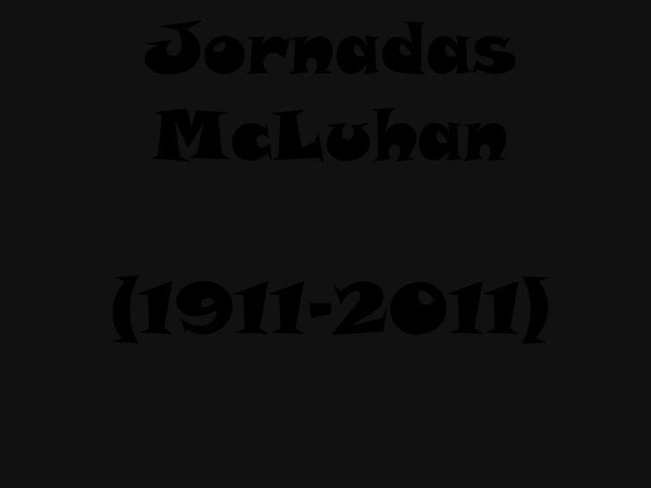 Jornadas McLuhan (1911-2011)