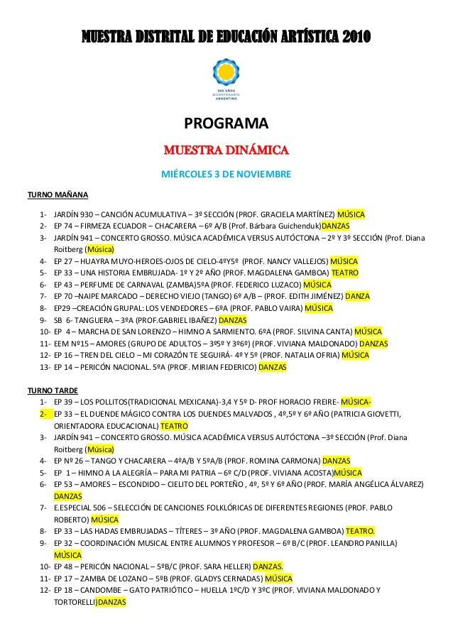 MUESTRA DISTRITAL DE EDUCACIÓN ARTÍSTICA 2010 PROGRAMA MUESTRA DINÁMICA MIÉRCOLES 3 DE NOVIEMBRE TURNO MAÑANA 1- JARDÍN 93...