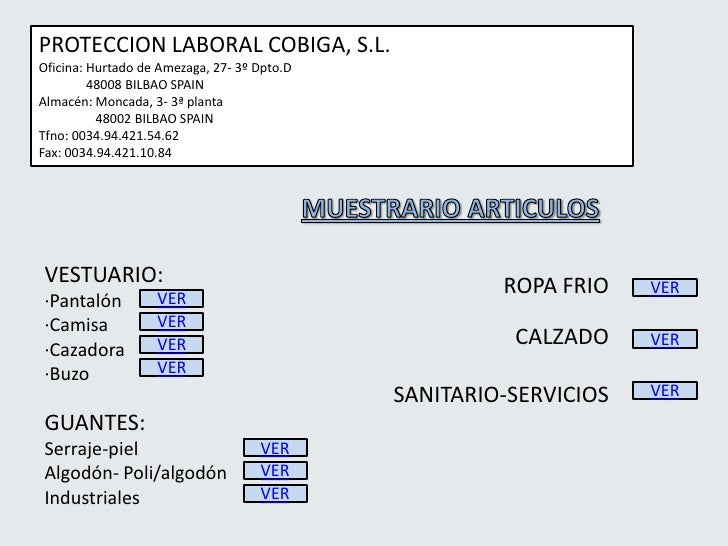 PROTECCION LABORAL COBIGA, S.L.Oficina: Hurtado de Amezaga, 27- 3º Dpto.D         48008 BILBAO SPAINAlmacén: Moncada, 3- 3...