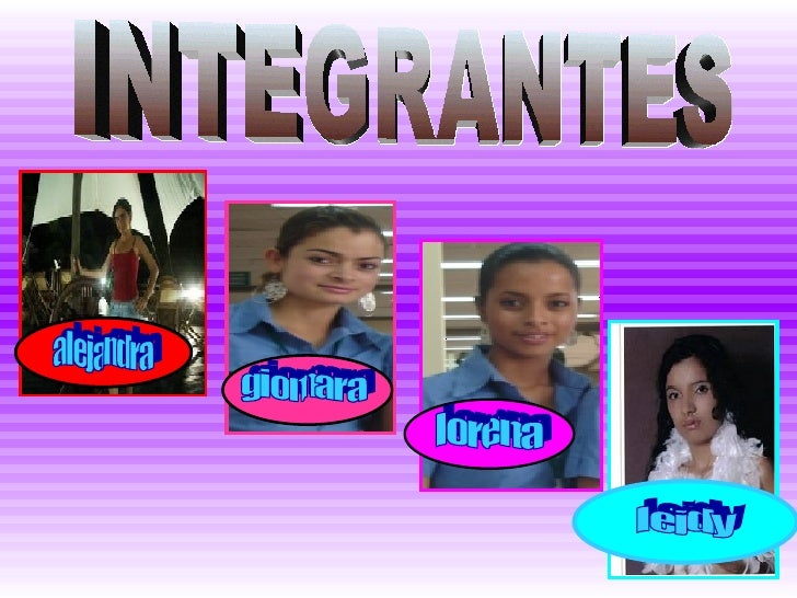 INTEGRANTES leidy lorena giomara alejandra