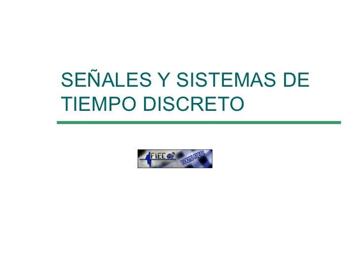 SEÑALES Y SISTEMAS DE TIEMPO DISCRETO