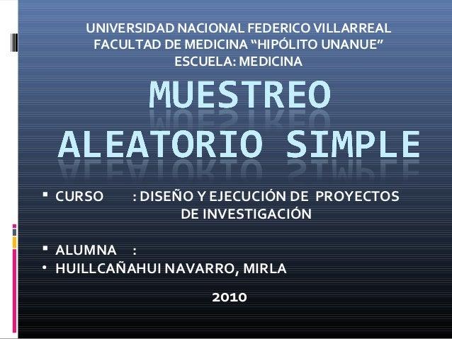 """UNIVERSIDAD NACIONAL FEDERICO VILLARREAL FACULTAD DE MEDICINA """"HIPÓLITO UNANUE"""" ESCUELA: MEDICINA  CURSO : DISEÑO Y EJECU..."""