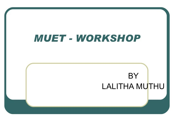 MUET - WORKSHOP BY LALITHA MUTHU