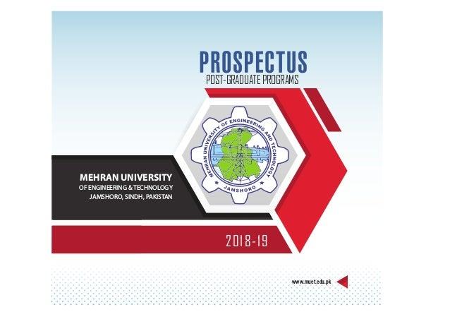 2018-19 POST-GRADUATEPROGRAMS MEHRAN UNIVERSITY OF ENGINEERING & TECHNOLOGY JAMSHORO, SINDH, PAKISTAN www.muet.edu.pk