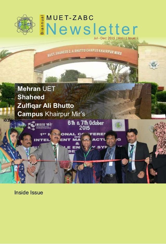 Jul - Dec 2015 |Vol i | Issue: i M U E T- Z A B C Biannual Newsletter Mehran UET Shaheed Zulfiqar Ali Bhutto Campus Khairpu...