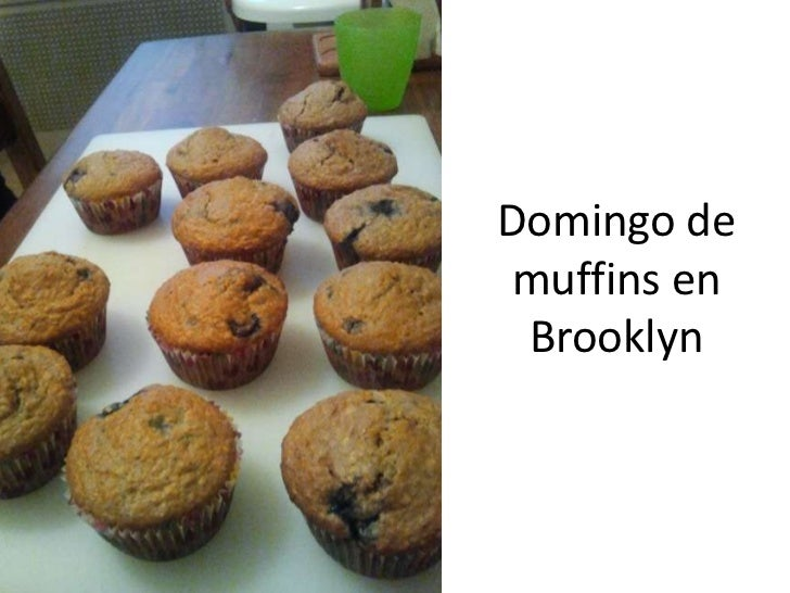 Domingo de muffins en Brooklyn