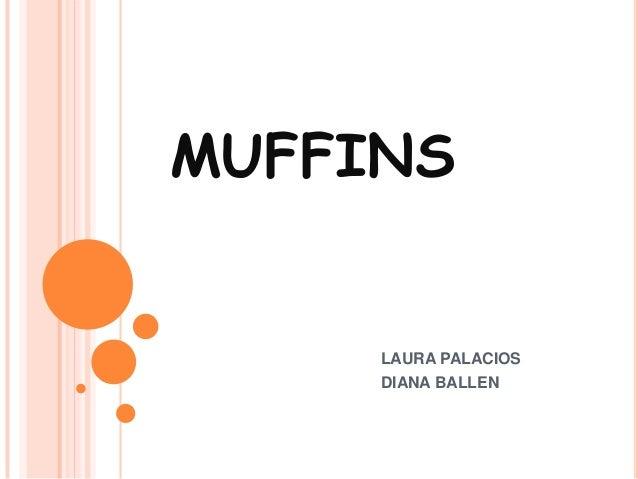MUFFINS LAURA PALACIOS DIANA BALLEN