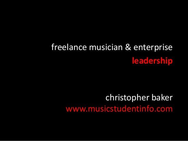 christopher baker www.musicstudentinfo.com freelance musician & enterprise leadership