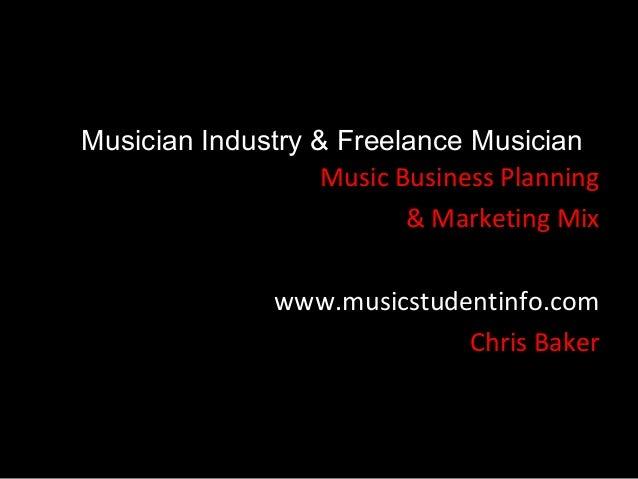 Musician Industry & Freelance Musician                   Music Business Planning                          & Marketing Mix ...
