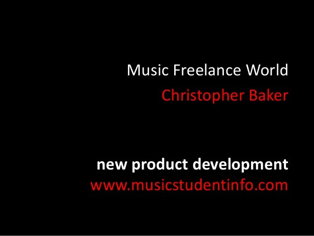 Music Freelance World Christopher Baker  new product development www.musicstudentinfo.com