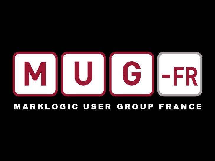 MarkLogic User Group    Seconde rencontre        07 décembre 2010    Mathieu Balzarini, Directeur Général 4DConcept