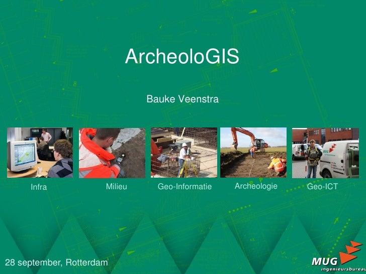 ArcheoloGIS                               Bauke Veenstra     Infra            Milieu     Geo-Informatie   Archeologie   Ge...