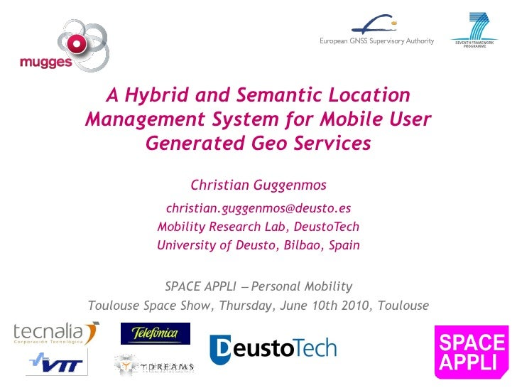 A Hybrid and Semantic Location Management System for Mobile User      Generated Geo Services                 Christian Gug...