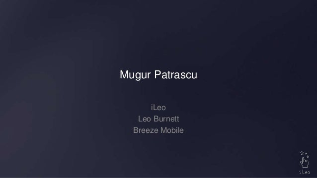 Mugur Patrascu iLeo Leo Burnett Breeze Mobile