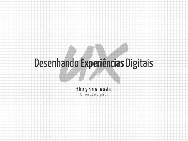 Desenhando Experiências Digitais