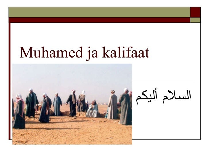 Muhamed ja kalifaat السلام أليكم