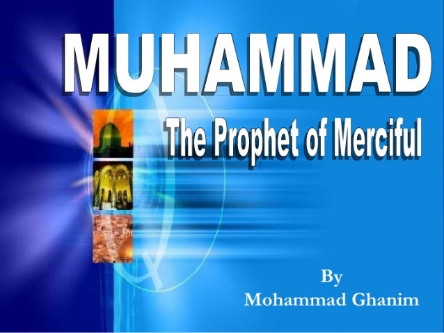 Muhammad The Prophet Of Merciful