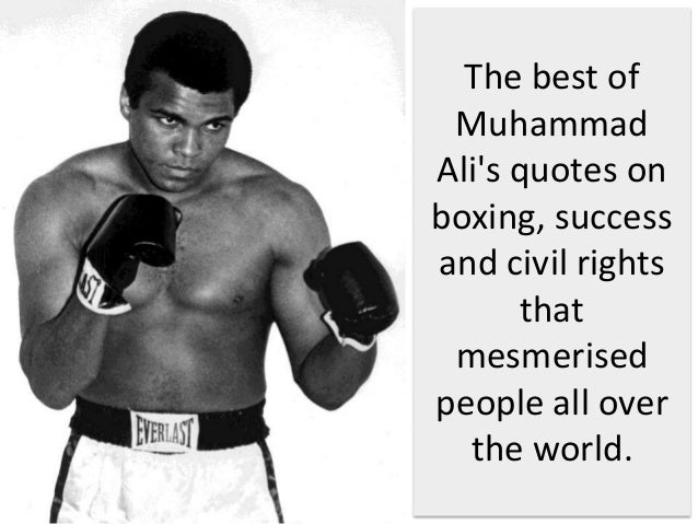 Muhammad Ali Inspirational Quotes On Success And Racism