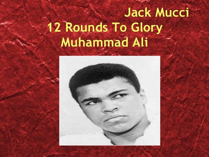 Jack Mucci 12 Rounds To Glory Muhammad Ali