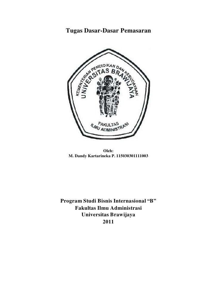 Tugas Dasar-Dasar Pemasaran                    Oleh:   M. Dandy Kartarineka P. 115030301111003Program Studi Bisnis Interna...