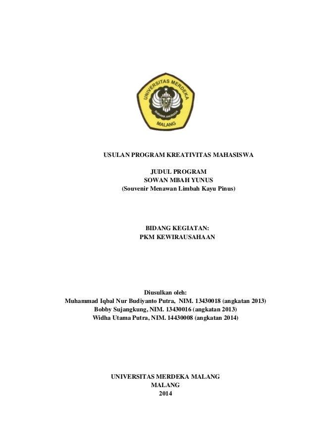 i Diusulkan oleh: Muhammad Iqbal Nur Budiyanto Putra, NIM. 13430018 (angkatan 2013) Bobby Sujangkung, NIM. 13430016 (angka...