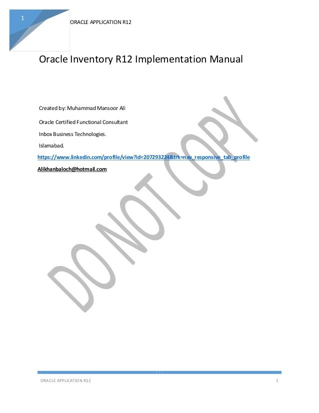 ORACLE APPLICATION R12 ORACLE APPLICATION R12 1 1 Oracle Inventory R12 Implementation Manual Created by: Muhammad Mansoor ...