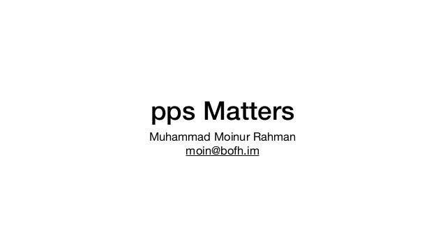 pps Matters Muhammad Moinur Rahman  moin@bofh.im