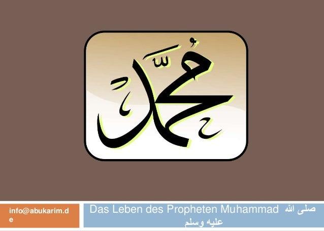 Das Leben des Propheten Muhammad هللا صلى وسلم عليه info@abukarim.d e
