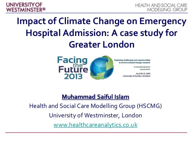 Impact of Climate Change on EmergencyHospital Admission: A case study forGreater LondonMuhammad Saiful IslamHealth and Soc...