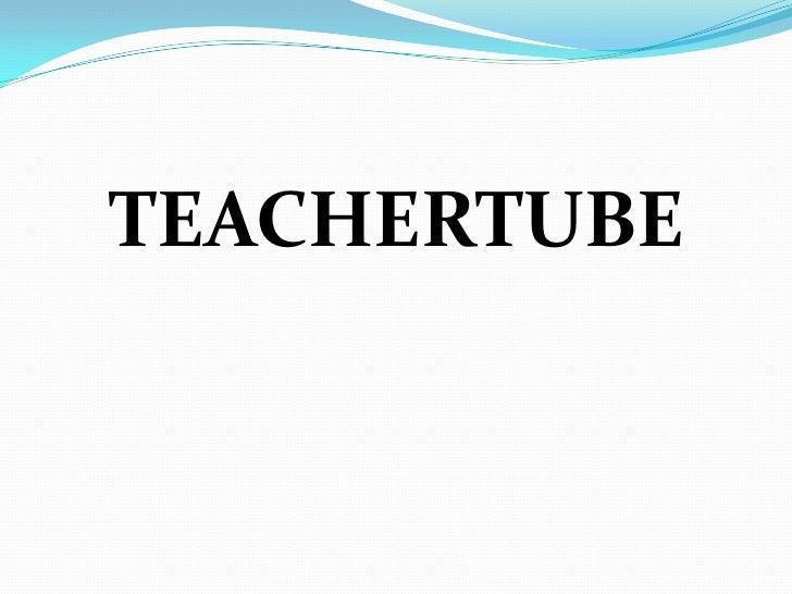 TEACHERTUBE<br />