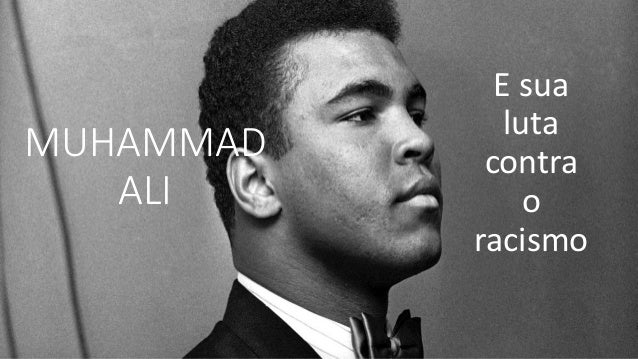 MUHAMMAD ALI E sua luta contra o racismo
