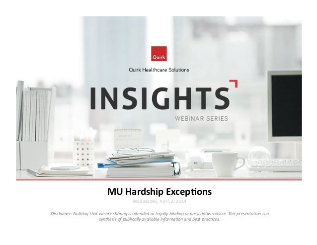 MU  Hardship  Excep0ons   Wednesday,  April  2,  2014   Disclaimer:  Nothing  that  we  are  shari...