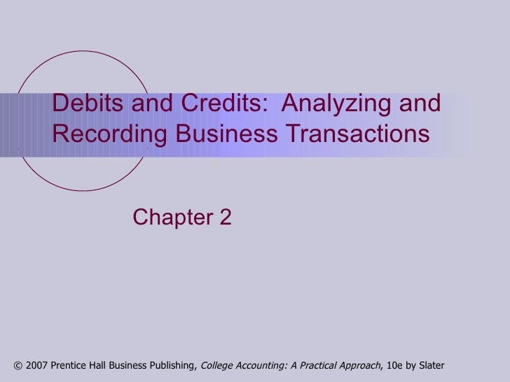 Debits and Credits:  Analyzing and Recording Business Transactions Chapter 2