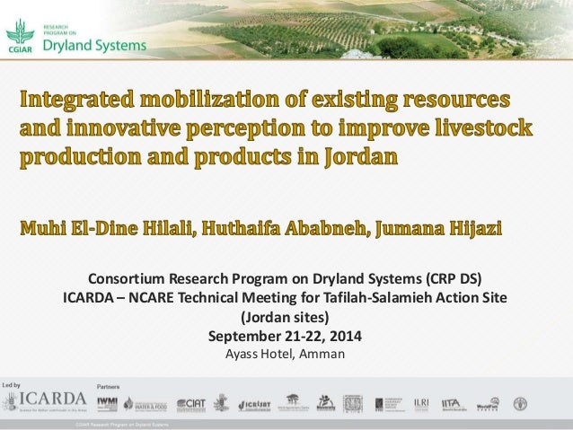Consortium Research Program on Dryland Systems (CRP DS)  ICARDA – NCARE Technical Meeting for Tafilah-Salamieh Action Site...