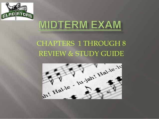 CHAPTERS 1 THROUGH 8 REVIEW & STUDY GUIDE