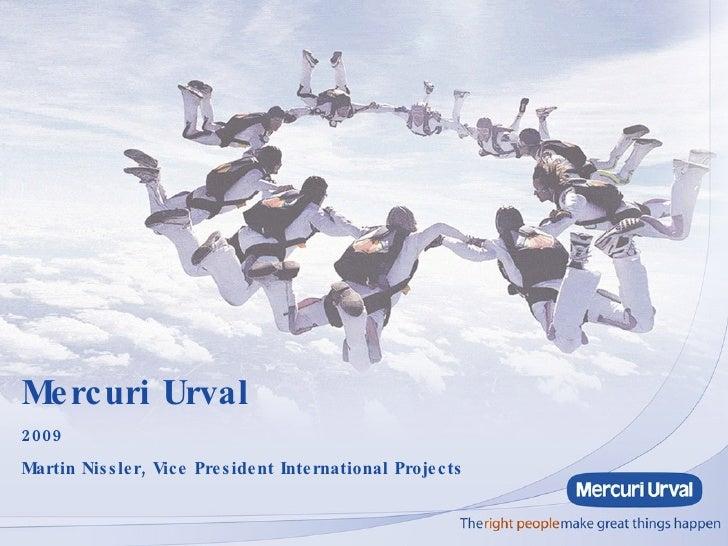 Mercuri Urval 2009 Martin Nissler, Vice President International Projects