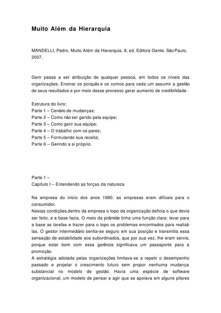 Muito Além da Hierarquia   MANDELLI, Pedro. Muito Além da Hierarquia. 8. ed. Editora Gente. São Paulo, 2007.    Gerir pass...