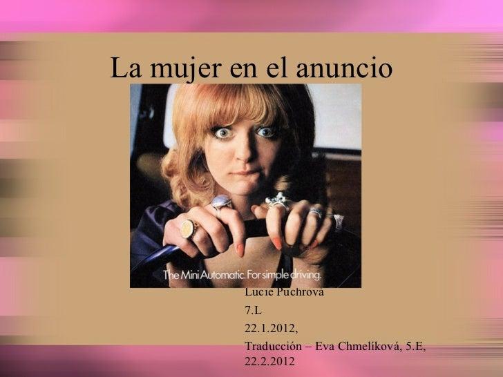 La mujer en el anuncio Lucie Puchrová  7.L 22.1.2012 ,  Traducción – Eva Chmelíková, 5.E, 22.2.2012