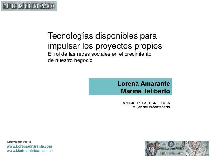 Tecnologías disponibles para impulsar los proyectos propios <br />El rol de las redes sociales en el crecimiento<br />de n...